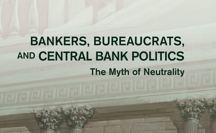 Bankers, Bureaucrats and Central Bank Politics – Christopher Adolph