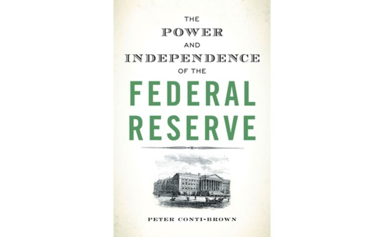 the-power-and-independence-of-the-federal-reserve-peter-conti-brown