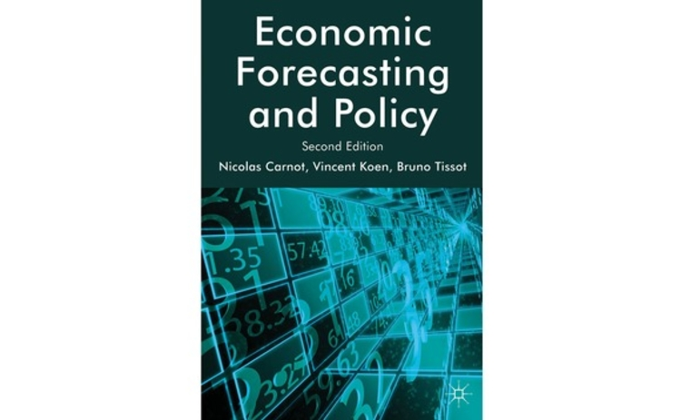 Economic Forecasting and Policy by Nicolas Carnot Vincent Koen and Bruno Tissot