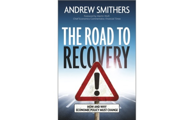 The Road to Recovery by Andrew Smithers