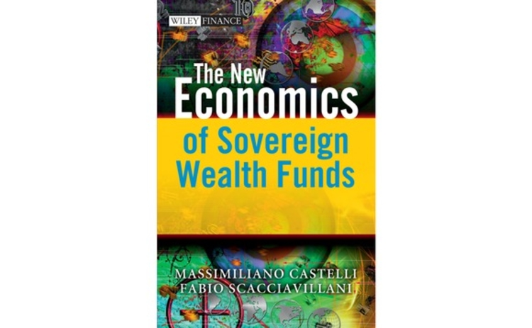 The New Economics of Sovereign Wealth Funds by Castelli and Scacciavillani
