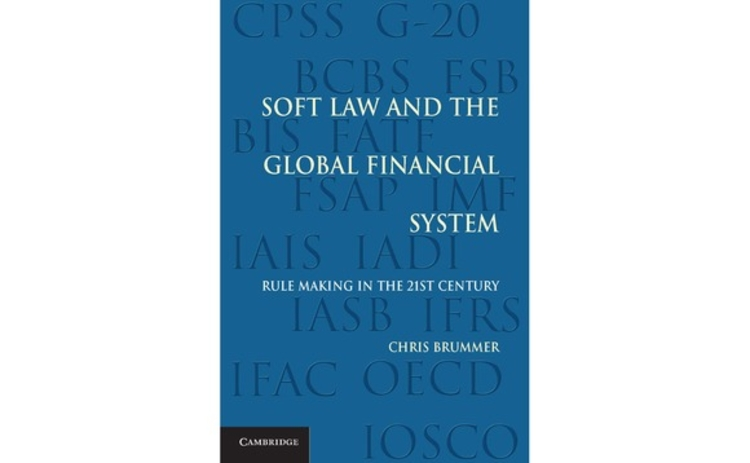 Soft Law and the Global Financial System by Chris Brummer