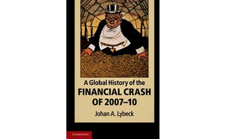 A Global History of the Financial Crash of 2007-10 by Johan A Lybeck