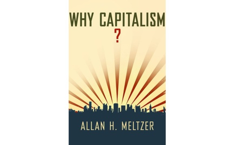 Why Capitalism by Allan H Meltzer